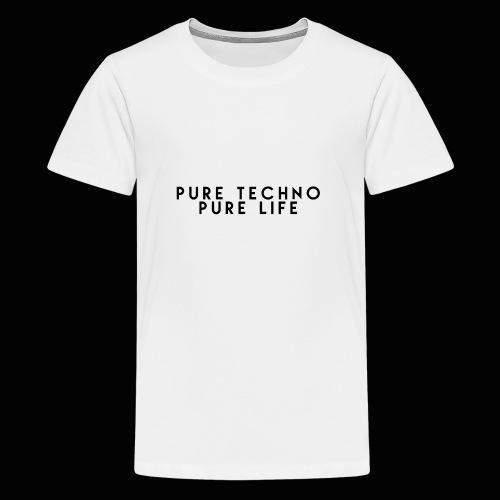 Pure Techno Pure Life Black - Teenager Premium T-Shirt