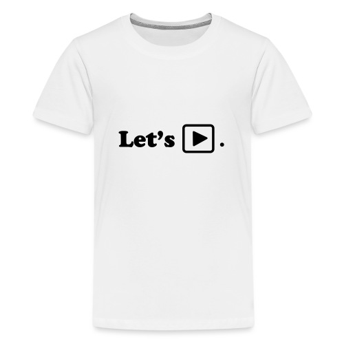 Let's play. - T-shirt Premium Ado