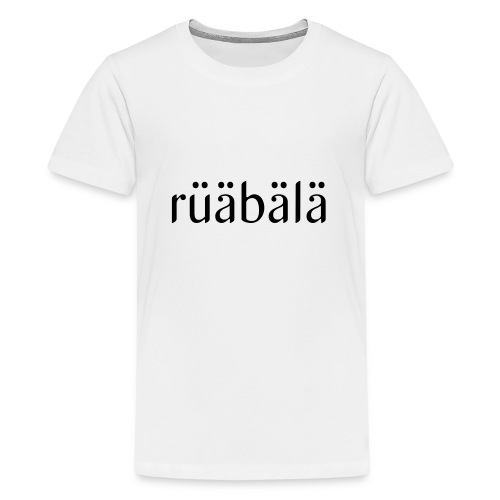 rüäbäla - Teenager Premium T-Shirt
