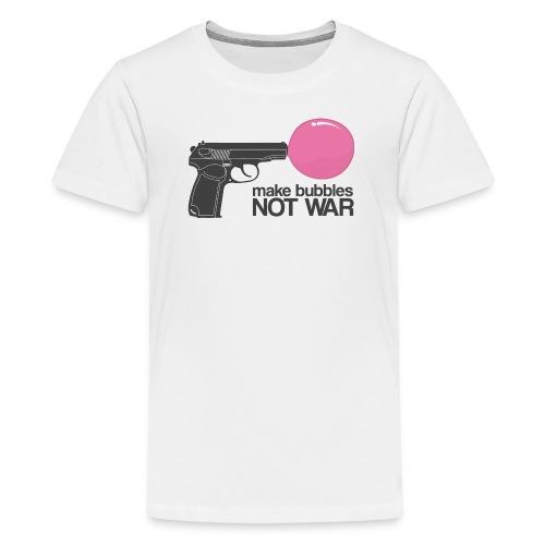 Make bubbles not war - Teenage Premium T-Shirt