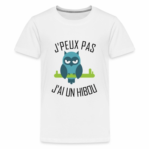 J'peux pas j'ai un Hibou - T-shirt Premium Ado