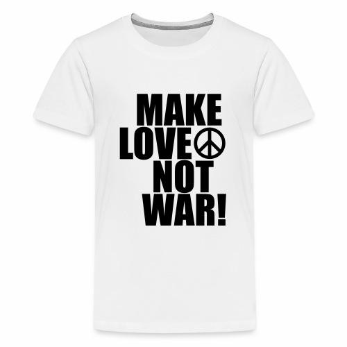 Make love not war - Teenage Premium T-Shirt