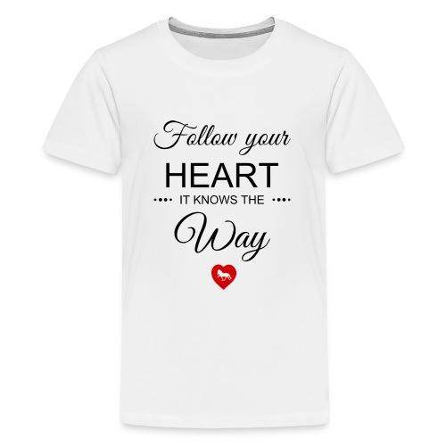 follow your heartbesser - Teenager Premium T-Shirt