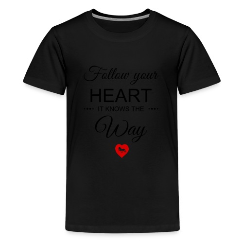follow your heartbesser - Teenager Premium T-Shirt