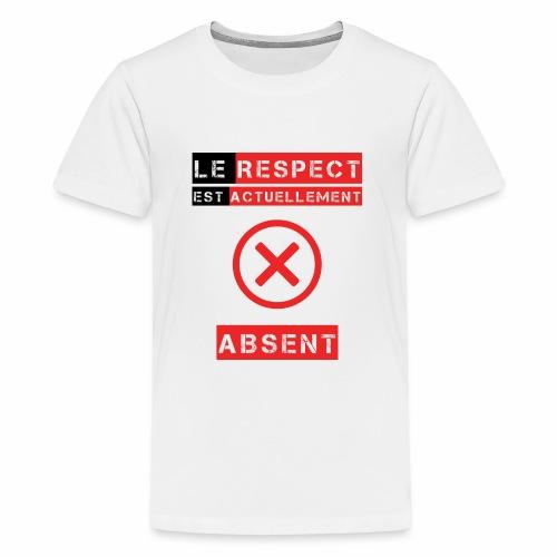 Le respect est actuellement absent - T-shirt Premium Ado