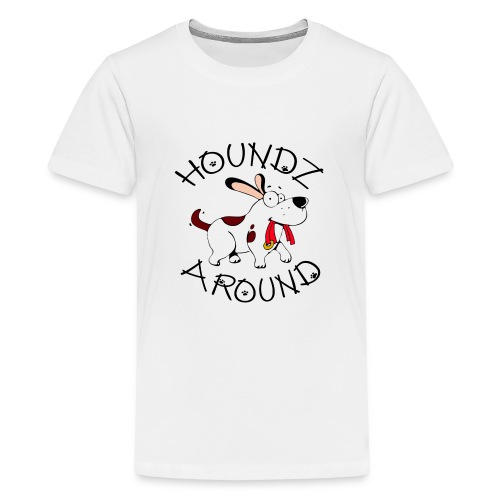 Houndz Around - Teenage Premium T-Shirt