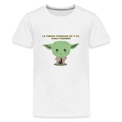 La fuerza poderosa en ti es, joven padawan - Camiseta premium adolescente