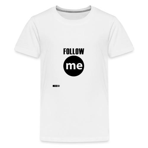 follow me - T-shirt Premium Ado