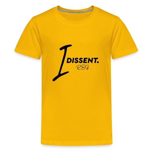 I dissented - Teenage Premium T-Shirt