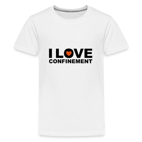 j aime le confinement - T-shirt Premium Ado