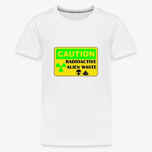 Attention ! Déchets aliens radioactifs - T-shirt Premium Ado
