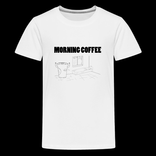 Morning Coffee - Teenage Premium T-Shirt