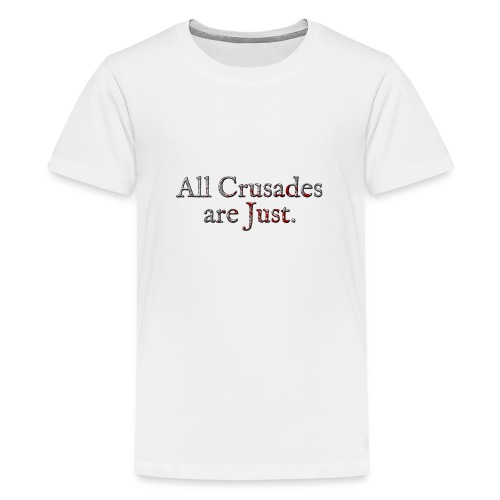 All Crusades Are Just. Alt.2 - Teenage Premium T-Shirt