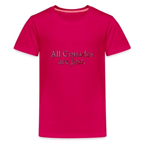 All Crusades Are Just. Alt.2 - Teenage Premium T-Shirt