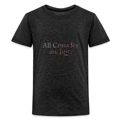 All Crusades Are Just. - Teenage Premium T-Shirt