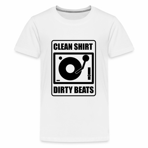 Clean Shirt Dirty Beats - Teenager Premium T-shirt