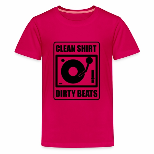 Clean Shirt Dirty Beats - Teenager Premium T-shirt