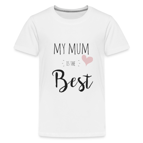 My mum is the best - Teenager Premium T-Shirt