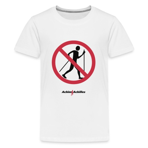 Achim Achilles - No Walker T-Shirt - Teenager Premium T-Shirt