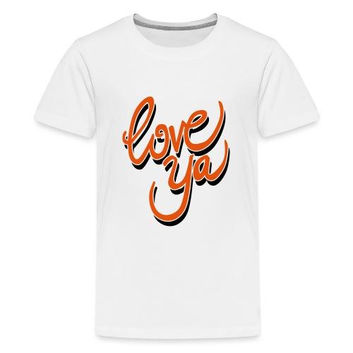 love ya - Teenager Premium T-shirt