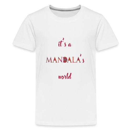 It's a mandala's world - Teenage Premium T-Shirt