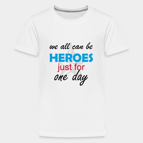 GHB Jeder kann für 1 Tag ein Held sein 190320182 - Teenager Premium T-Shirt