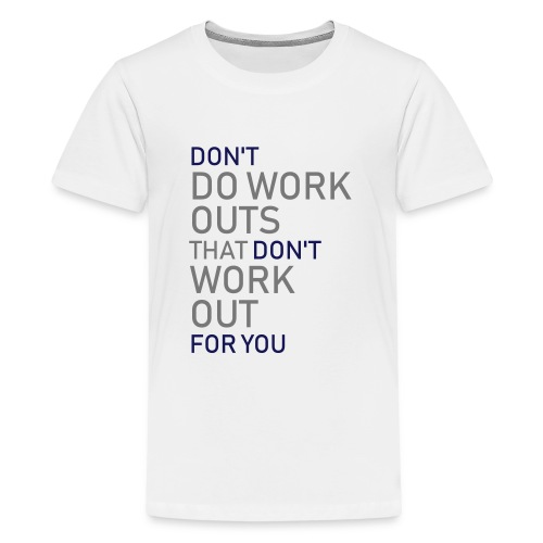 Don't do workouts - Teenage Premium T-Shirt