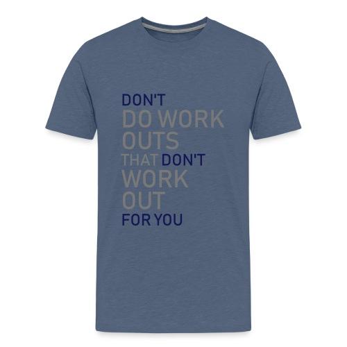 Don't do workouts - Teenage Premium T-Shirt