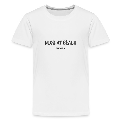 vlog at beach - Teenager Premium T-Shirt