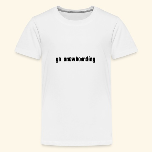 go snowboarding t-shirt geschenk idee - Teenager Premium T-Shirt