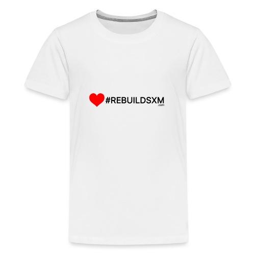#rebuildsxm - Teenager Premium T-shirt