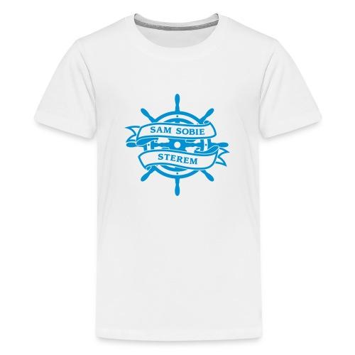 Jestem dla siebie sterem, żeglarzem, okrętem - Koszulka młodzieżowa Premium