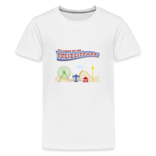 Das Leben ist ein Freizeitpark - Teenager Premium T-Shirt