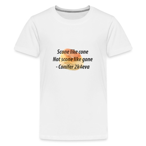 Scone like cone, not gone! - Teenage Premium T-Shirt