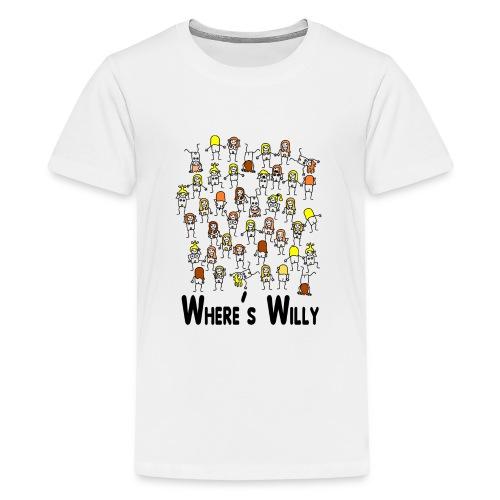 Where's willy - Teenage Premium T-Shirt