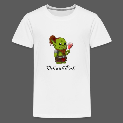 Ork With Pork - Teenager Premium T-Shirt