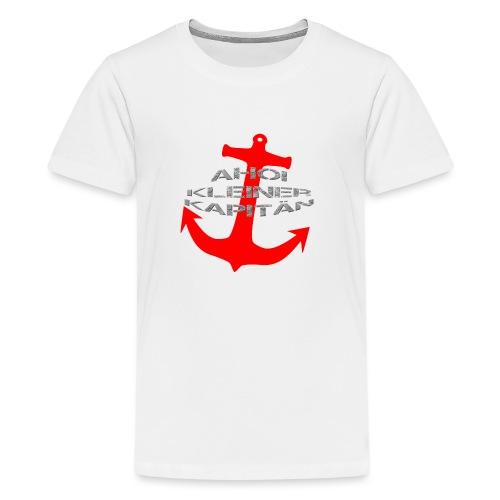 AHOI KLEINER KAPITÄN - in limitierter Auflage - Teenager Premium T-Shirt