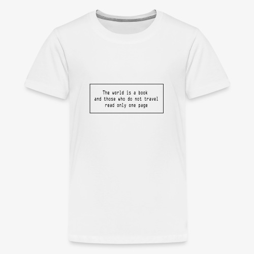 Travel quote 1 - Teenage Premium T-Shirt