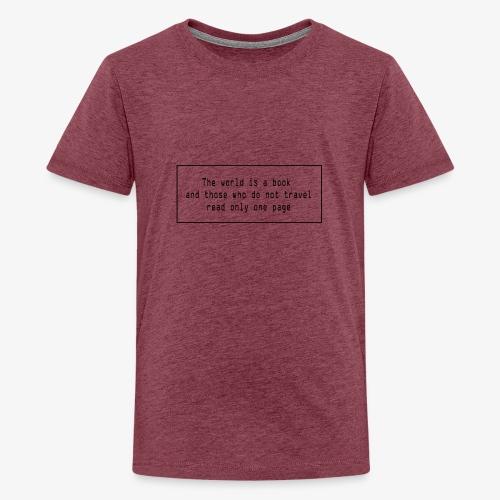 Travel quote 1 - Teenage Premium T-Shirt