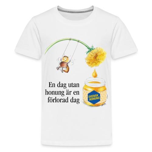 En dag utan honung är en förlorad dag - Premium-T-shirt tonåring