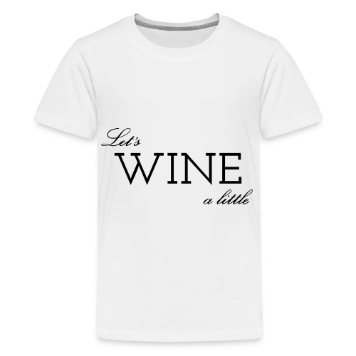 Colloqvinum Shirt - Lets wine a little black - Teenager Premium T-Shirt