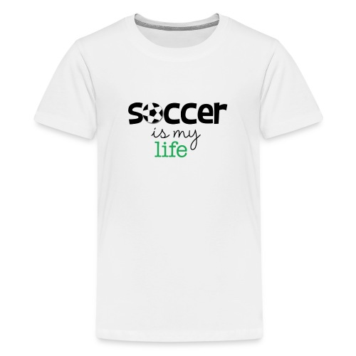 soccer is life - Camiseta premium adolescente