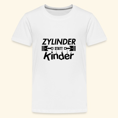 Zylinder Statt Kinder - Teenager Premium T-Shirt