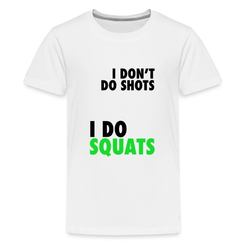 I don't do shots - Teenage Premium T-Shirt