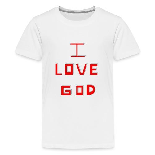 I LOVE GOD - Camiseta premium adolescente