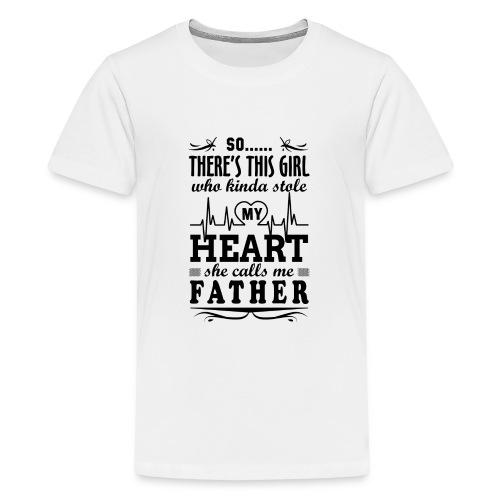 My Heart She Calls Me Father - Teenage Premium T-Shirt