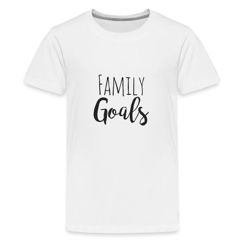 Family goals - Teenager Premium T-Shirt