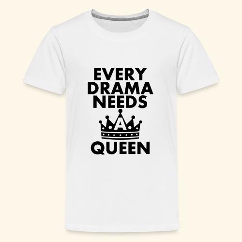 EVERY DRAMA black png - Teenage Premium T-Shirt