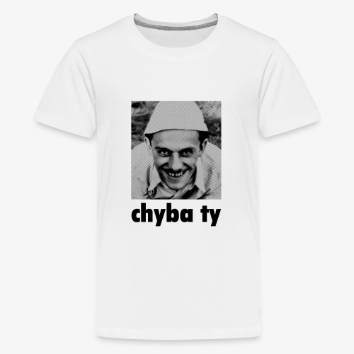 chyba ty - Koszulka młodzieżowa Premium
