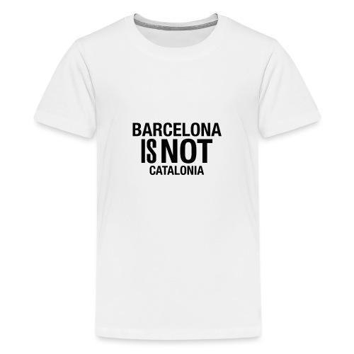 BARCELONA IS NOT SPAIN - Camiseta premium adolescente